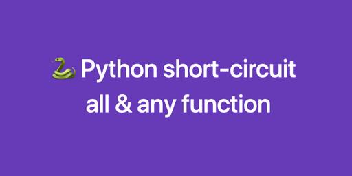 Python all, any 의 short circuit