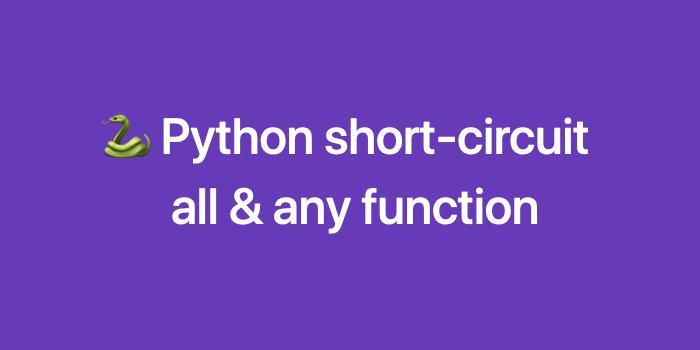 Python all, any 의 short circuit Thumbnail