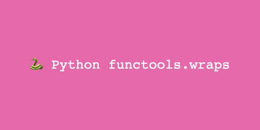Python functools.wraps 를 알아보자