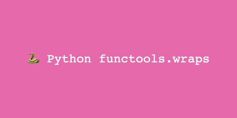Python functools.wraps 를 알아보자 Thumbnail