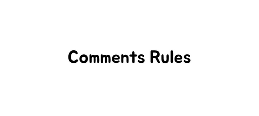 Comments Rules