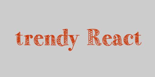 React 강좌) trendy React 6-0. 후기
