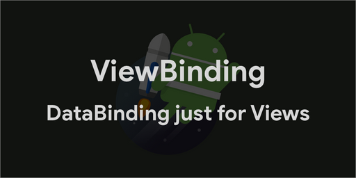 Android Jetpack - ViewBinidng: DataBinding just for Views